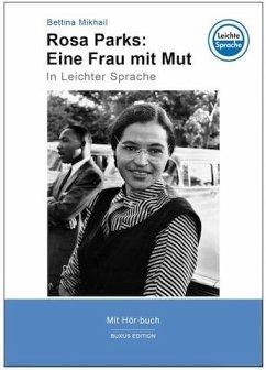 Rosa Parks: Eine Frau mit Mut - Mikhail, Bettina