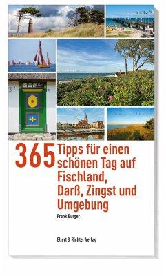 365 Tipps für einen schönen Tag auf Fischland, Darß, Zingst und Umgebung - Burger, Frank