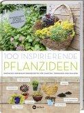 100 inspirierende Pflanzideen