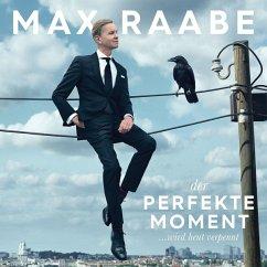 Der Perfekte Moment...Wird Heut Verpennt - Raabe,Max