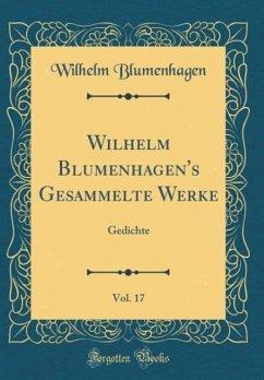 Wilhelm Blumenhagen's Gesammelte Werke, Vol. 17