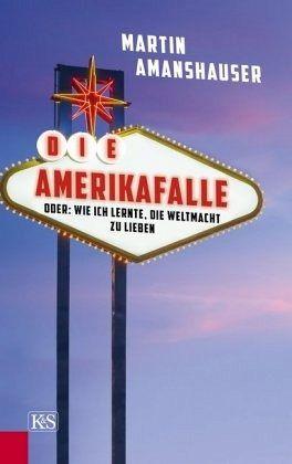 Die Amerikafalle - Amanshauser, Martin