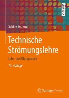 Technische Strömungslehre - Bschorer, Sabine