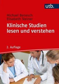 Klinische Studien lesen und verstehen - Benesch, Michael; Raab-Steiner, Elisabeth