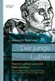 Der junge Luther. Martin Luther und die Reformation
