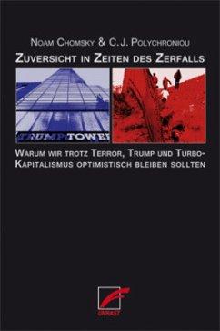 Zuversicht in Zeiten des Zerfalls - Chomsky, Noam;Polychroniou, C. J.