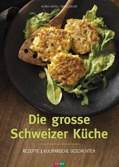 Die grosse Schweizer Küche - Haefeli, Alfred; Lüscher, Erika