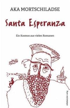 Santa Esperanza - Mortschiladse, Aka