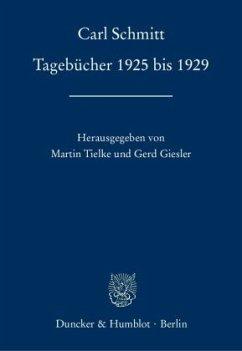 Tagebücher 1925 bis 1929 - Schmitt, Carl