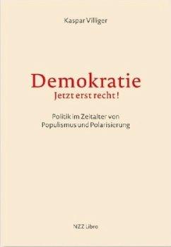 Demokratie - jetzt erst recht! - Villiger, Kaspar