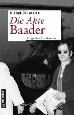 Die Akte Baader - Schweizer, Stefan