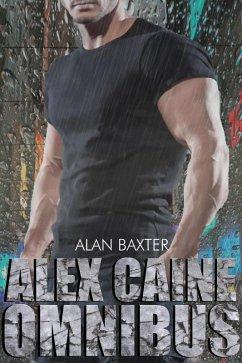 The Alex Caine Series Omnibus (eBook, ePUB)