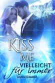 Kiss me - Vielleicht für immer (eBook, ePUB)