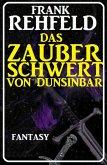 Das Zauberschwert von Dunsinbar (eBook, ePUB)