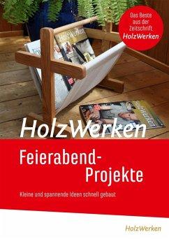 HolzWerken Feierabendprojekte (eBook, PDF) - Vincentz Network GmbH & Co. KG