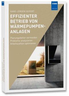 Effizienter Betrieb von Wärmepumpenanlagen - Seifert, Hans-Jürgen