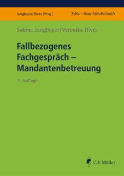 Fallbezogenes Fachgespräch - Jungbauer, Sabine; Dives, Veronika
