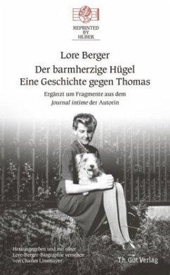 Der barmherzige Hügel Eine Geschichte gegen Thomas - Berger, Lore