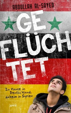 Geflüchtet. Zu Hause in Deutschland, daheim in Syrien - Al-Sayed, Abdullah