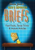 Uncle John's New & Improved Briefs: Fast Facts, Terse Trivia & Astute Articles