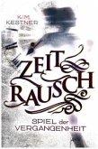 Spiel der Vergangenheit / Zeitrausch Trilogie Bd.1