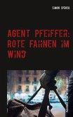 Agent Pfeiffer: Rote Fahnen im Wind