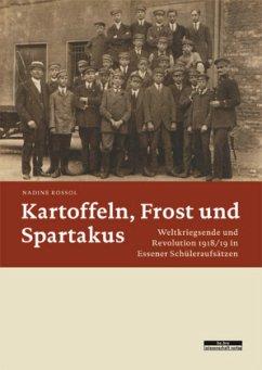 Kartoffeln, Frost und Spartakus - Rossol, Nadine
