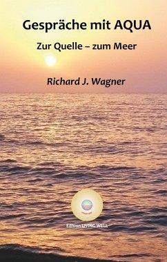 Gespräche mit AQUA - Wagner, Richard J.