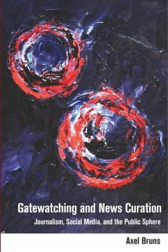Gatewatching and News Curation - Bruns, Axel