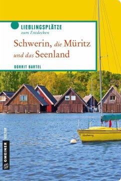 Schwerin, die Müritz und das Seenland - Bartel, Dorrit