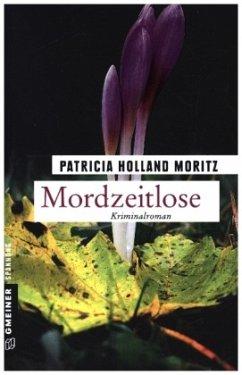 Mordzeitlose - Holland Moritz, Patricia