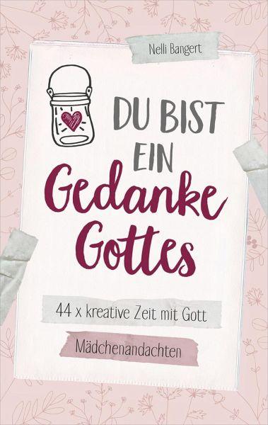 Du bist ein Gedanke Gottes von Nelli Bangert - Buch - bücher.de