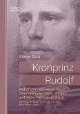 Kronprinz Rudolf: Rudolf von Österreich-Ungarn, Sohn von Kaiser Franz Joseph I. und Kaiserin Elisabeth (Sissi)