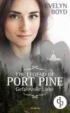 The Legend of Port Pine – Gefährliche Liebe (Mystery Romance, Liebe, Spannung) (eBook, ePUB)