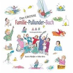 Das große Familie-Pullunder-Buch - Vorlesegeschichten - Pfeiffer, Boris