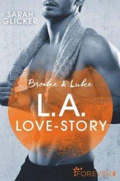 Brooke & Luke - L.A. Love Story / Pink Sisters Bd.3 - Glicker, Sarah
