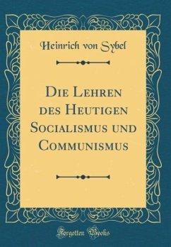 Die Lehren des Heutigen Socialismus und Communismus (Classic Reprint)