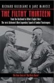 The Filthy Thirteen: From the Dustbowl to Hitler's Eagle's Nest - The True Story of the Dirty Dozen