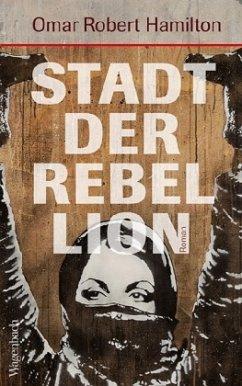 Stadt der Rebellion - Hamilton, Omar Robert