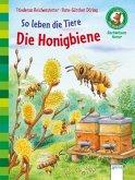 So leben die Tiere. Die Honigbiene