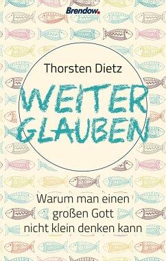 Weiterglauben - Dietz, Thorsten