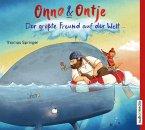 Der größte Freund auf der Welt / Onno & Ontje Bd.3 (1 Audio-CD)
