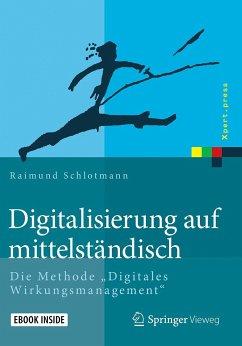 Digitalisierung auf mittelständisch - Schlotmann, Raimund