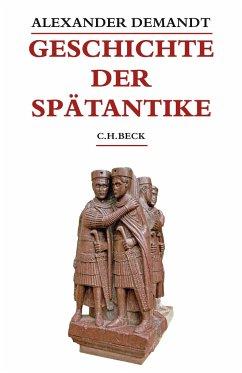 Geschichte der Spätantike - Demandt, Alexander