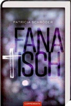 Fanatisch - Schröder, Patricia