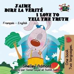 J'aime dire la verite I Love to Tell the Truth (French English Bilingual Collection) (eBook, ePUB)