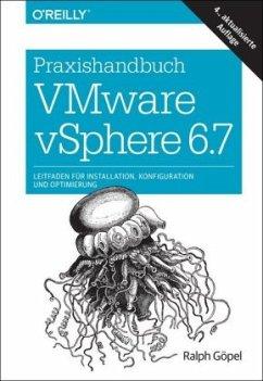 Praxishandbuch VMware vSphere 6.7 - Göpel, Ralph