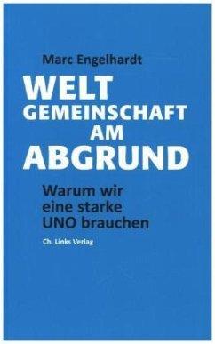 Weltgemeinschaft am Abgrund - Engelhardt, Marc
