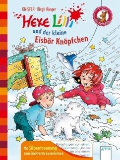 Hexe Lilli und der kleine Eisbär Knöpfchen / Hexe Lilli Erstleser Bd.20 - KNISTER; Rieger, Birgit