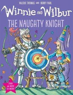 Winnie and Wilbur: The Naughty Knight - Thomas, Valerie